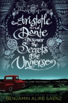 Aristotle and Dance discover the secrets of the universe Benjamin Alire Saenz - book