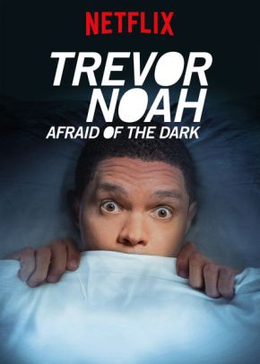 Trevor Noah Afraid of the dark